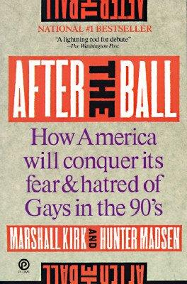 after-the-ball-how-america-will-conquer-its-fear-and-hatred-of-gays-in-the-90s