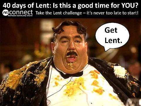 Gluttony and Lent